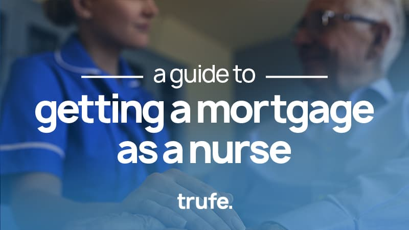 A Guide to Getting a Mortgage as a Nurse